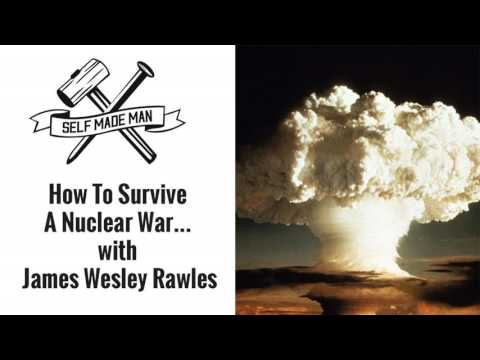 How To Survive A Nuclear War… with James Wesley Rawles