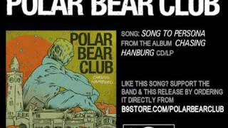 Watch Polar Bear Club Song To Persona video