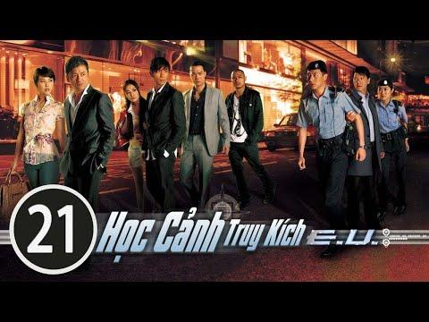 Học Cảnh Truy Kích 21/30 (tiếng Việt) DV Chính: Miêu Kiều Vỹ, Châu Hải My; TVB/2009