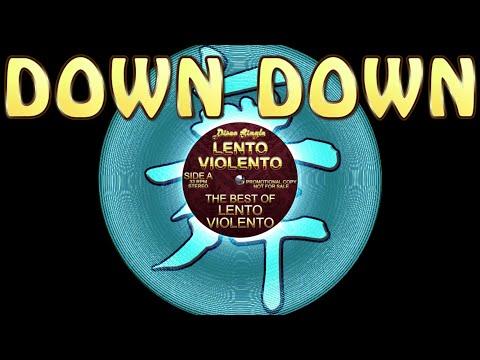 Lento Violento - Down down - Lento Violento classic