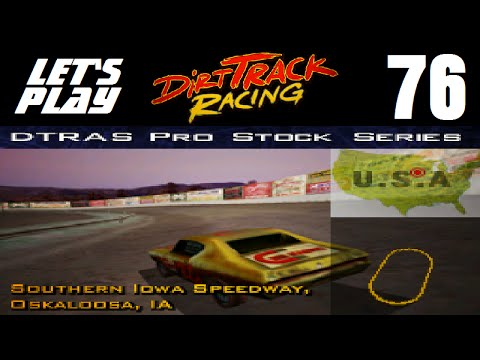 Let's Play Dirt Track Racing - Part 76 - Y7R10 - Southern Iowa Speedway