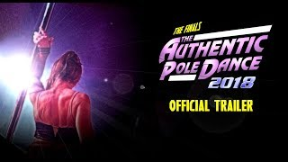 Authentic Pole Dance: The Finals 2018  Trailer