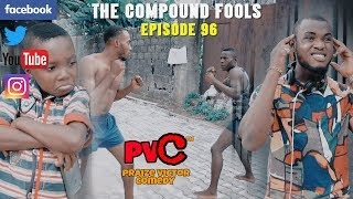 THE COMPOUND FOOLS episode 96 PRAIZE VICTOR COMEDY