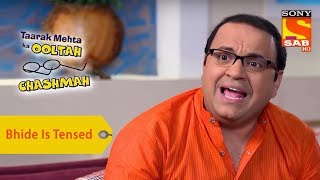 Your Favorite Character | Bhide Is Tensed | Taarak Mehta Ka Ooltah Chashmah
