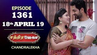 CHANDRALEKHA Serial | Episode 1361 | 18th April 2019 | Shwetha | Dhanush | Nagasri |Saregama TVShows