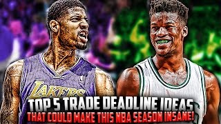 Top 5 Trade Ideas for Trade Deadline That Would Make The 2017 NBA Season INSANE!