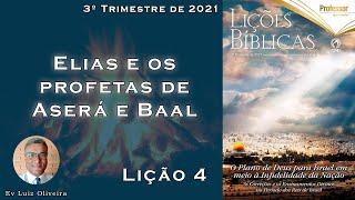 3Trim2021 - Lição 4 - Elias e os profetas de Aserá e Baal - Ev Luiz Oliveira - CPAD - EBD