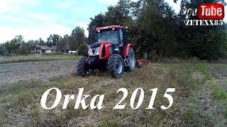 Orka 2015     Zetor Proxima 85 + StalTech U006 4x40   
