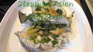 Asian STEAMED MACKEREL Recipe ~The Second Salmon