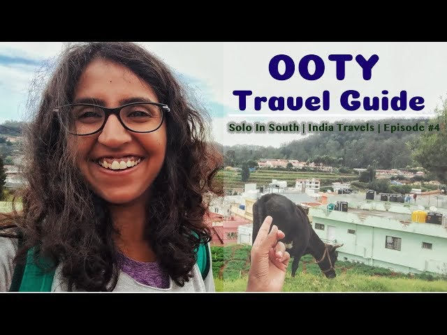 Ooty in Two Days | Solo in South Episode #4 | India Travels