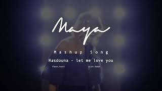 Cover hasdouni & let me love you by maya