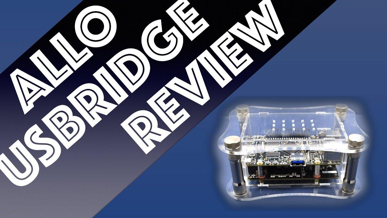 Allo USBridge networked audio adaptor: very good!