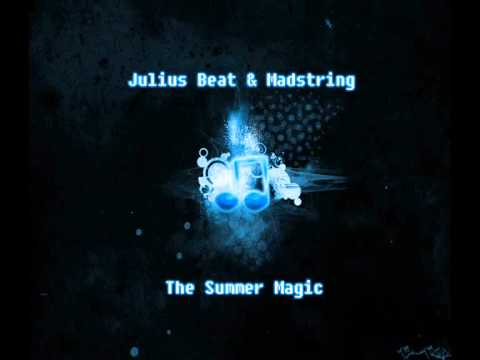 Julius Beat & Madstring - The Summer Magic (Original Mix)
