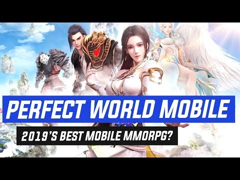 Perfect World Mobile 2019 First Impressions - 2019's Best MMORPG?