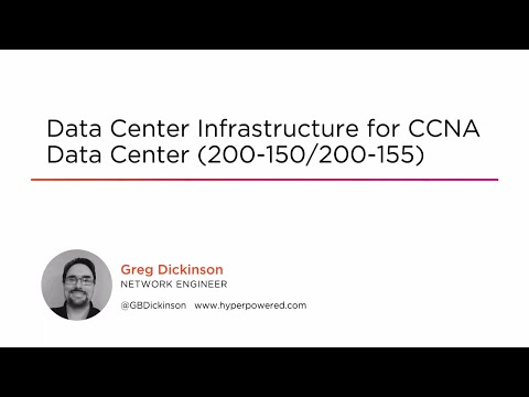 Course Preview: Data Center Infrastructure for CCNA Data Center (200-150/200-155)