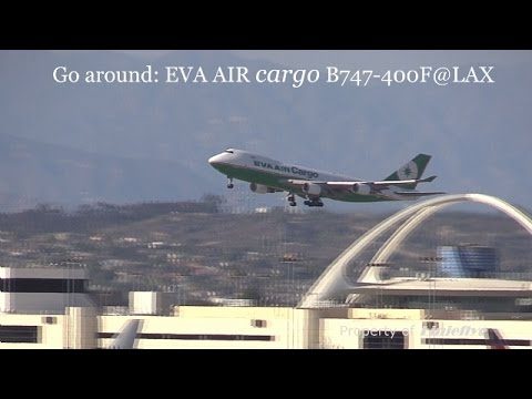 Go around重飛 :EVA AIR cargo B747-400@LAX -with ATC