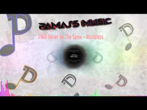Download I Will Never Be The Same - Worldless Mp4 baru