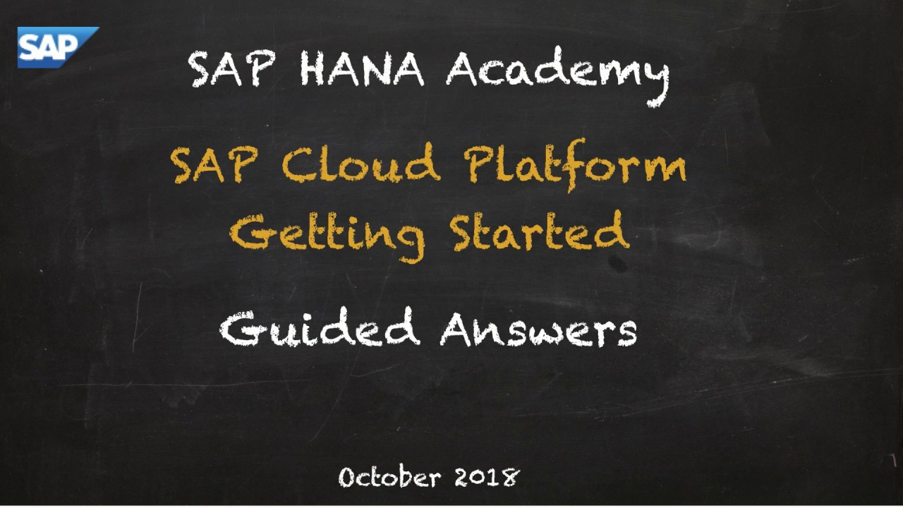 [2018] SAP Cloud Platform, Administrators Overview: Guided Answers - SAP  HANA Academy