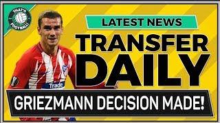 Antoine GRIEZMANN TRANSFER DECISION! Latest Transfer News