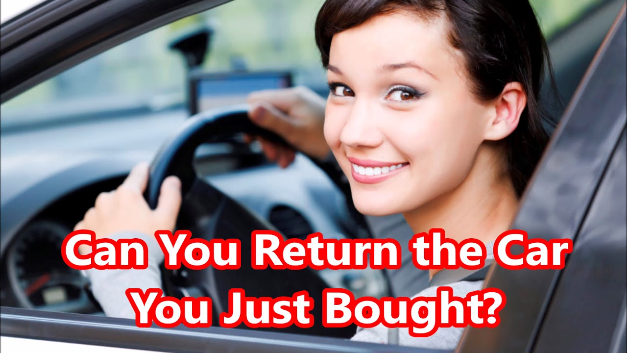 can you return the car you just bought youtube. Black Bedroom Furniture Sets. Home Design Ideas