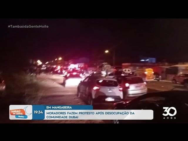 moradores fazem protesto após desocupação da comunidade Dubai    - Tambaú da gente Noite