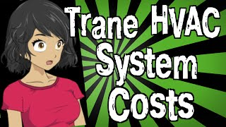 How Much Does a Trane HVAC System Cost?