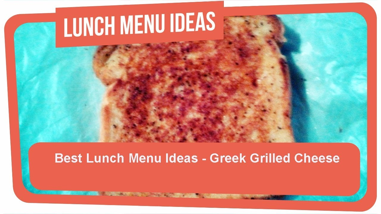 Best Lunch Menu Ideas Greek Grilled Cheese Youtube