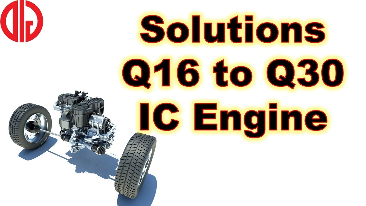 Solutions Test 11 IC Engine Q16 to Q30