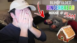 DO NOT MAKE GINGERBREAD HOUSE AT 3AM WHILE BEING BLINDFOLDED!! (INJURED)