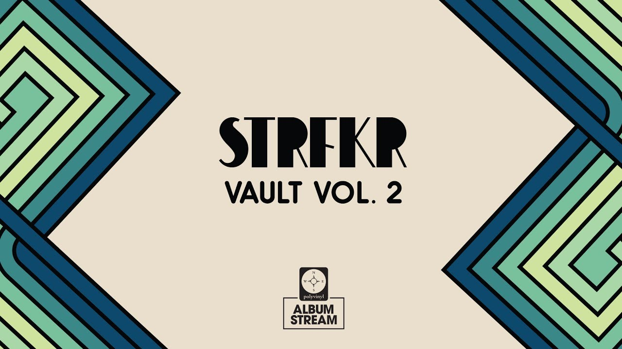 STRFKR - Vault Vol  2 [FULL ALBUM STREAM]