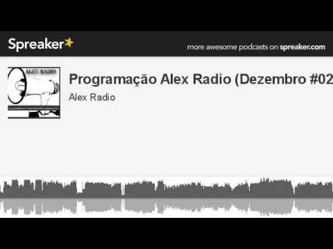 Programação Alex Radio (Dezembro #02) (www.alexradiorockelectronic.blogspot.com.br)