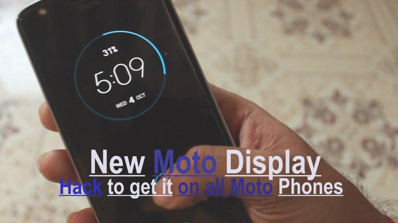 New Moto Display || Hack to get it on all Moto Phones 2017