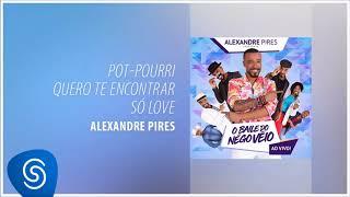 Baixar Alexandre Pires - Quero te Encontrar / Só Love (O Baile do Nêgo Véio - Ao Vivo) [Áudio Oficial]