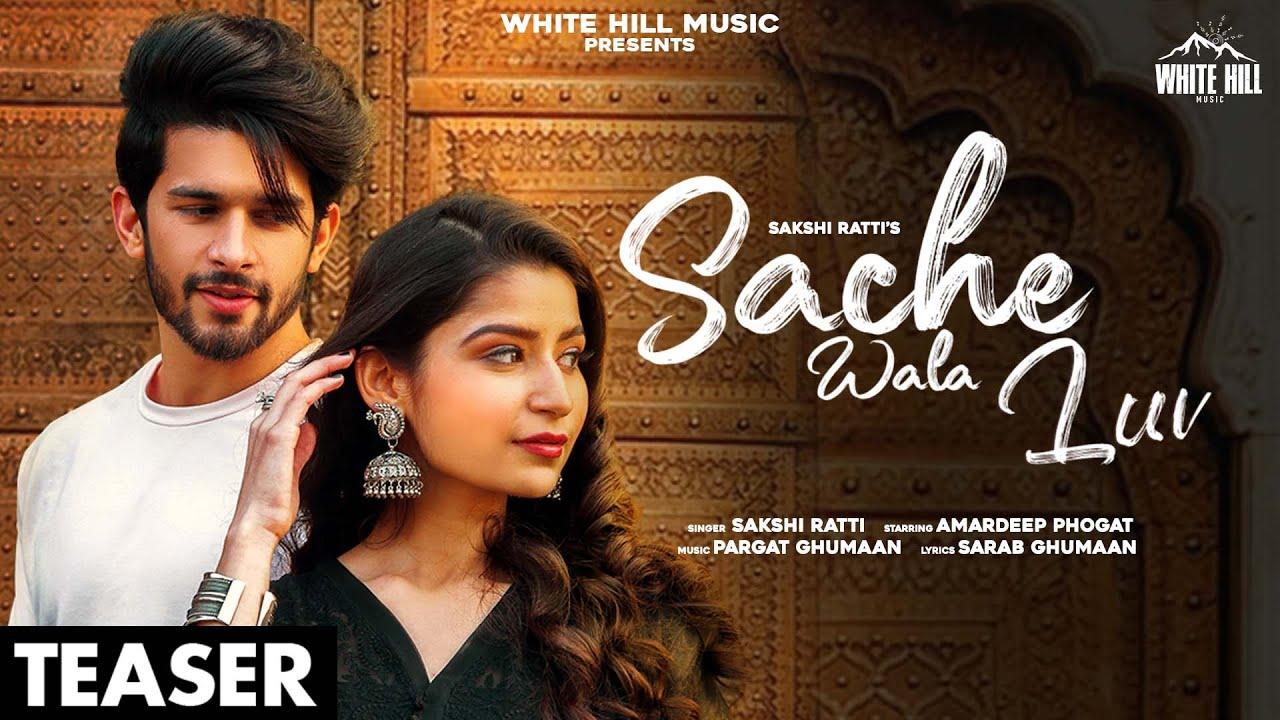 Sache Wala Luv (Teaser) | Sakshi Ratti | Vikas | Releasing on 3 March | White Hill Music