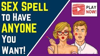 Download Video SEX MAGIC: Sex Spell to Have ANYONE You Want! (Easy Sex Spell Chant) MP3 3GP MP4