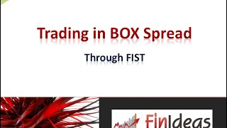 Trading in BOX Spreads Through FIST