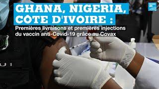 Ghana, Côte d'Ivoire, Nigeria : premières injections du vaccin anti-Covid-19 grâce au Covax