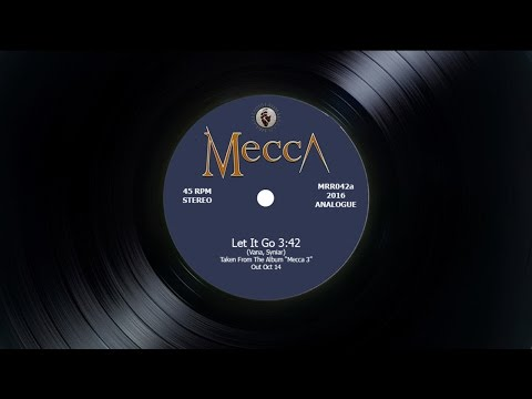 Mecca - Let It Go (Album 'Mecca III' Out October 14)