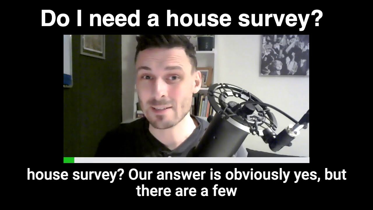 Do I need to get a house survey?