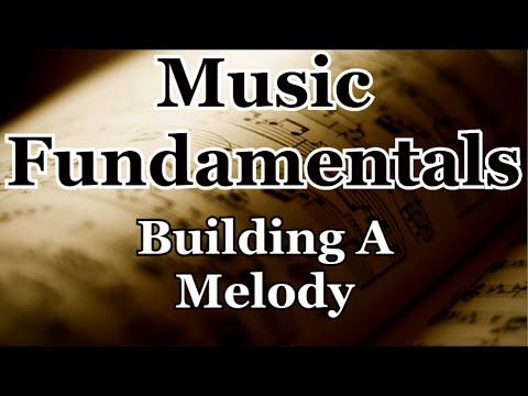Music Tutorial - Building a Melody