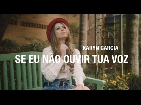 Karyn Garcia – Se Eu Não Ouvir Tua Voz