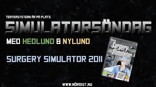Simulatorsöndag: Surgery Simulator 2011