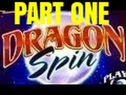 DRAGON SPIN SLOT MACHINE BONUS- PART 1 of 2