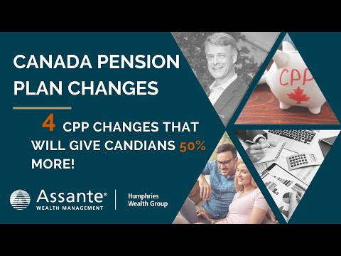 Canada Pension Plans - 4 Changes To CPP That Will Give Canadians 50% More!