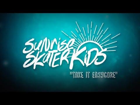 Sunrise Skater Kids - Take It Easycore (Official Lyric Video)