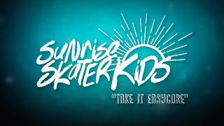 Sunrise Skater Kids - Take It Easycore [OFFICIAL VIDEO] MP3