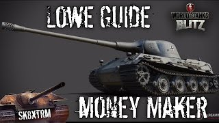 The Complete Lowe Guide - Show me the money maker! Wot Blitz
