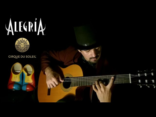 Alegria on Classical Guitar (Cirque du Soleil) by Luciano Renan