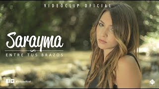 Sarayma - Entre tus brazos (Videoclip Oficial)