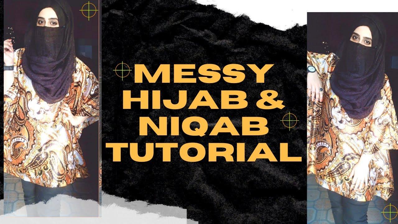 Messy Hijab Niqab Tutorial Niqab Style 2020 Hijab Tutorial Hijab Loops Marium Komal Youtube